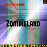 4 DA PEOPLE - Zombieland (Front Cover)