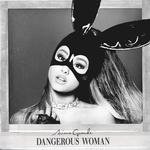 ARIANA GRANDE - Dangerous Woman (Explicit) (Front Cover)