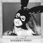 ARIANA GRANDE - Dangerous Woman (Front Cover)