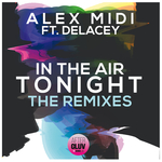 ALEX MIDI feat DELACEY - In The Air Tonight (The Remixes) (Front Cover)