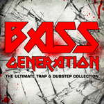 Bass Generation: The Ultimate Trap & Dubstep Collection (unmixed tracks)