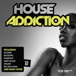 VARIOUS - House Addiction Vol 32 (Front Cover)