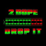 2DOPE - Drop It (Front Cover)