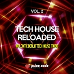 VARIOUS - Tech House Reloaded Vol 2 (Welcome Berlin Tech House Music) (Front Cover)