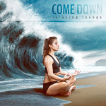 VARIOUS - Come Down: Relaxing Lounge (Front Cover)