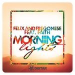 FELIX/FREGONESE feat FAITH - Morning Lights (Front Cover)