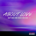 PASQUAL MARAVILLA/THE HOUSSE HOTEL PROJECT/JOHN SMITHSON/LIFE TONIC/JACK LAUREL PROJECT - About Love Vol 2 (Deep Vibes & House Emotions) (Front Cover)