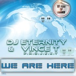 DJ ETERNITY/VINCET PROJEKT - We Are Here (Front Cover)
