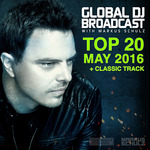 VARIOUS/MARKUS SCHULZ - Global DJ Broadcast/Top 20 May 2016 (Front Cover)