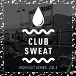 Club Sweat Workout Series, Vol  1