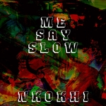 NKOKHI - Me Say Slow (Front Cover)