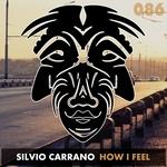 SILVIO CARRANO - How I Feel (Front Cover)