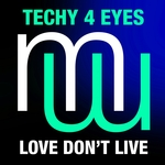 TECHY 4 EYES - Love Don't Live (Front Cover)