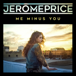 JEROME PRICE - Me Minus You (Front Cover)