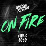 RALEIGH RITCHIE/CHRIS LOCO - On Fire (Front Cover)