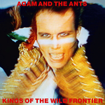 ADAM & THE ANTS - Kings Of The Wild Frontier (Deluxe Edition) (Front Cover)
