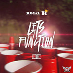 ROYAL K - Lets Function (Front Cover)