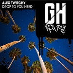 ALEX TWITCHY - Drop To You Need (Front Cover)
