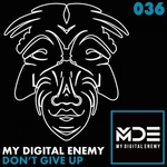MY DIGITAL ENEMY - Don't Give Up (Front Cover)