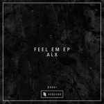 ALX MUSIC - Feel Em (Front Cover)