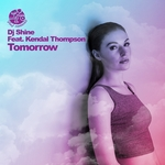 DJ SHINE feat KENDAL THOMPSON - Tomorrow (Front Cover)