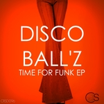 DISCO BALL'Z - Time For Funk EP (Front Cover)