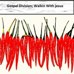 GOSPEL DIVISION - Walkin With Jesus (Front Cover)