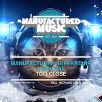 MANUFACTURED SUPERSTARS/DEVOLVE - Too Close (Front Cover)