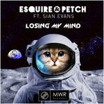 ESQUIRE/JOLYON PETCH feat SIAN EVANS - Losing My Mind (Front Cover)