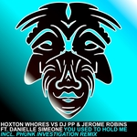 HOXTON WHORES vs DJ PP/JEROME ROBINS feat DANIELLE SIMEONE - You Used To Hold Me (Front Cover)