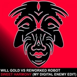 WILL GOLD vs REWORKED ROBOT - Sweet Harmony (Front Cover)
