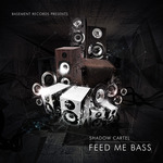 SHADOW CARTEL - Feed Me Bass (Front Cover)