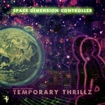 SPACE DIMENSION CONTROLLER - Temporary Thrillz (Front Cover)