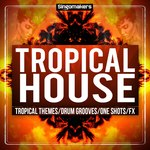 SINGOMAKERS - Tropical House Sessions (Sample Pack WAV/APPLE/LIVE/REASON) (Front Cover)