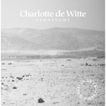 CHARLOTTE de WITTE - Sehnsucht (Front Cover)
