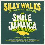 VARIOUS - Silly Walks Discotheque - Smile Jamaica (Front Cover)
