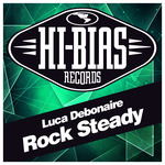 LUCA DEBONAIRE - Rock Steady (Front Cover)