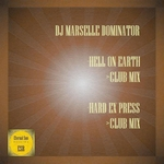 DJ MARSELLE DOMINATOR - Hell On Earth (Front Cover)