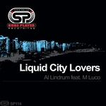 AL LINDRUM feat M LUCO - Liquid City Lovers (Front Cover)