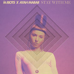 AYAY MARAR/LA RIOTS - Stay With Me (Front Cover)