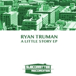 RYAN TRUMAN - A Little Story EP (Front Cover)