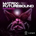 MATRIX/FUTUREBOUND - Scatterbrain (Front Cover)