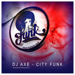 DJ AXE - City Funk (Front Cover)