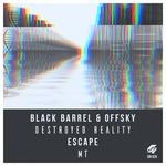 ESCAPE/OFFSKY/BLACK BARREL - Destroyed Reality/MT (Front Cover)