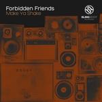 FORBIDDEN FRIENDS - Make Ya Shake (Front Cover)