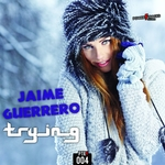 JAIME GUERRERO - Trying (Front Cover)