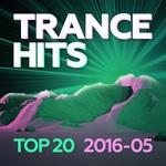 Trance Hits Top 20 - 2016-05