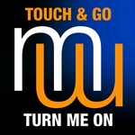 TOUCH & GO/SYNCROSONIC - Turn Me On (Front Cover)