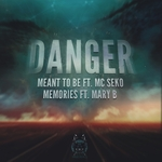 DANGER feat MARY B & MC SEKO - Meant To Be/Memories (Front Cover)
