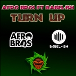 AFRO BROS feat BABEL-ISH - Turn Up (Front Cover)